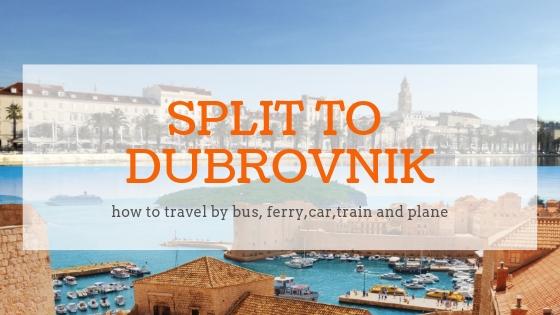 Split To Dubrovnik Travel By Car Bus Train Ferry Or Plane